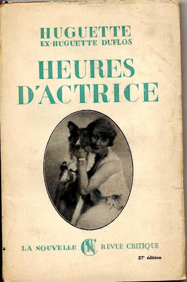 Heures d'actrice, par Huguette Duflos, 1929. Collection Hédy Sellami